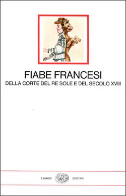 Copertina del libro Fiabe francesi della Corte del Re Sole e del secolo XVIII di VV.