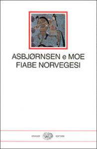 Copertina del libro Fiabe norvegesi di Peter Christen Asbjørnsen, Jørgen Moe