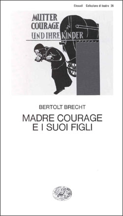 Copertina del libro Madre Courage e i suoi figli di Bertolt Brecht