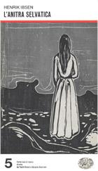 Copertina del libro L'anitra selvatica di Henrik Ibsen