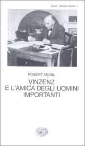 Copertina del libro Vinzenz e l'amica degli uomini importanti di Robert Musil