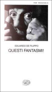 Copertina del libro Questi fantasmi! di Eduardo De Filippo