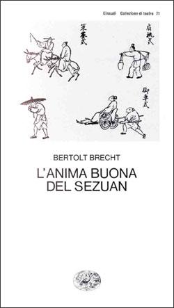 Copertina del libro L'anima buona del Sezuan di Bertolt Brecht