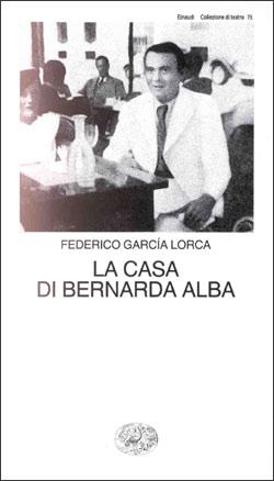 Copertina del libro La casa di Bernarda Alba di Federico García Lorca