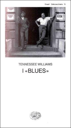 """Copertina del libro I """"blues"""" di Tennessee Williams"""