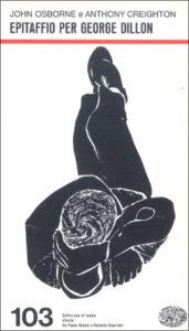 Copertina del libro Epitaffio per George Dillon di John Osborne, Anthony Creighton