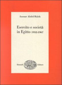 Copertina del libro Esercito e società in Egitto 1952 – 1967 di Abdel-Malek Anouar