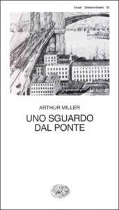 Copertina del libro Uno sguardo dal ponte di Arthur Miller