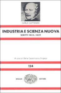 Copertina del libro Opere scelte. I: Industria e scienza nuova. Scritti 1833-1839 di Carlo Cattaneo