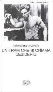 Copertina del libro Un tram che si chiama desiderio di Tennessee Williams