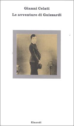 Copertina del libro Le avventure di Guizzardi di Gianni Celati