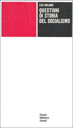 Copertina del libro Questioni di storia del socialismo di Leo Valiani