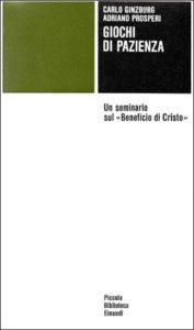 Copertina del libro Giochi di pazienza di Adriano Prosperi, Carlo Ginzburg