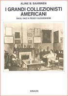 Copertina del libro I grandi collezionisti americani di Aline B. Saarinen