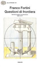 Copertina del libro Questioni di frontiera di Franco Fortini