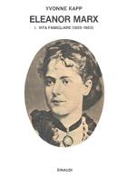 Copertina del libro Eleanor Marx. I. Vita famigliare (1855-1833) di Yvonne Kapp