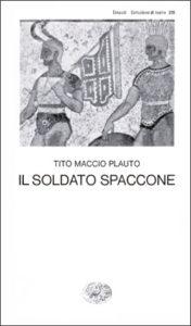 Copertina del libro Il soldato spaccone di Tito Maccio Plauto