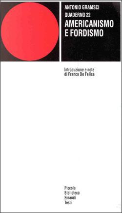 Copertina del libro Quaderno 22. Americanismo e fordismo di Antonio Gramsci