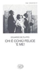 Copertina del libro Chi è cchiú felice 'e me! di Eduardo De Filippo