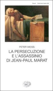 Copertina del libro La persecuzione e l'assassinio di Jean-Paul Marat di Peter Weiss