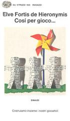 Copertina del libro Cosí per gioco… di Elve Fortis de Hieronymis