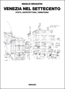 Copertina del libro Venezia nel Settecento: Stato, architettura, territorio di Manlio Brusatin