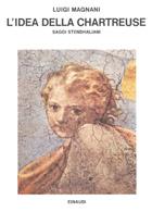 Copertina del libro L'idea della Chartreuse. Saggi stendhaliani di Luigi Magnani