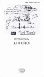 Copertina del libro Atti unici di Anton P. Cechov