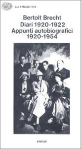 Copertina del libro Diari 1920-1922. Appunti autobiografici 1920-1954 di Bertolt Brecht