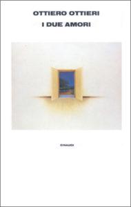 Copertina del libro I due amori di Ottiero Ottieri