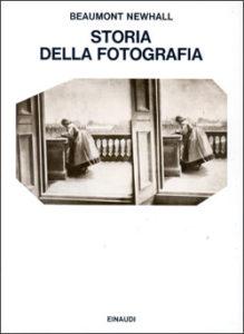 Copertina del libro Storia della fotografia di Beaumont Newhall