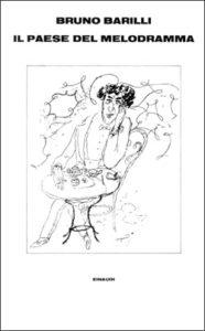 Copertina del libro Il paese del melodramma di Bruno Barilli