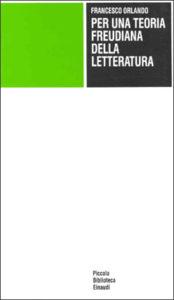 Copertina del libro Per una teoria freudiana della letteratura di Francesco Orlando