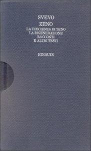 Copertina del libro Zeno. La coscienza di Zeno. La rigenerazione. Racconti e altri testi di Italo Svevo