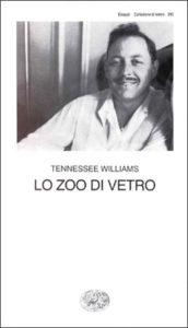 Copertina del libro Lo zoo di vetro di Tennessee Williams