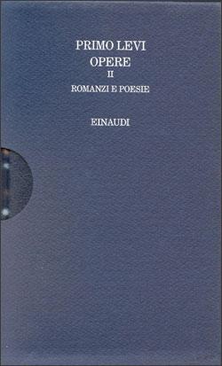 Copertina del libro Opere II: romanzi e poesie di Primo Levi