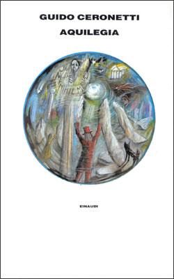 Copertina del libro Aquilegia di Guido Ceronetti