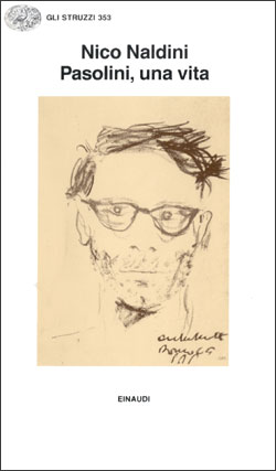 Copertina del libro Pasolini, una vita di Nico Naldini