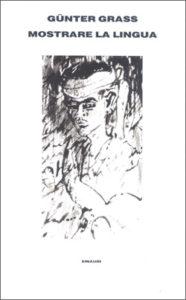 Copertina del libro Mostrare la lingua di Günter Grass