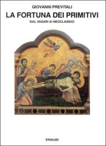 Copertina del libro La fortuna dei primitivi. Dal Vasari ai neoclassici di Giovanni Previtali