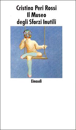 Copertina del libro Il Museo degli Sforzi Inutili di Cristina Peri Rossi