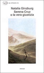 Copertina del libro Serena Cruz o la vera giustizia di Natalia Ginzburg