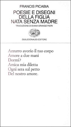 Copertina del libro Poesie e disegni della figlia nata senza madre di Francis Picabia