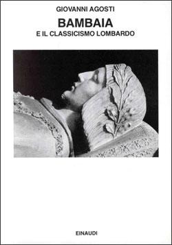 Copertina del libro Bambaia e il classicismo lombardo di Giovanni Agosti