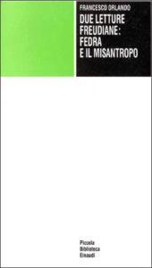 Copertina del libro Due letture freudiane: Fedra e il Misantropo di Francesco Orlando
