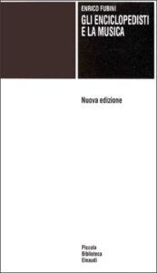 Copertina del libro Gli enciclopedisti e la musica di Enrico Fubini
