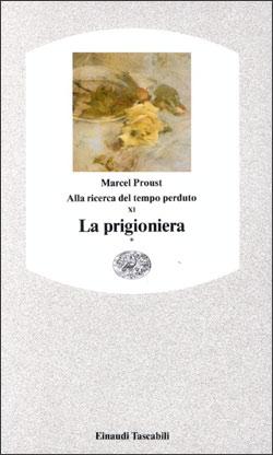 Copertina del libro Alla ricerca del tempo perduto XI. La prigioniera* di Marcel Proust