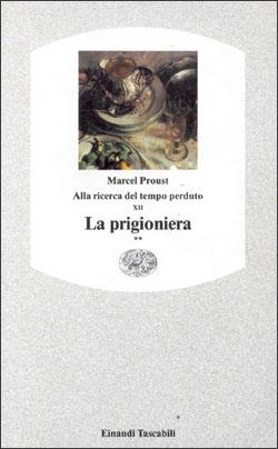 Copertina del libro Alla ricerca del tempo perduto XII. La prigioniera** di Marcel Proust