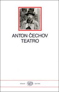 Copertina del libro Teatro di Anton P. Cechov