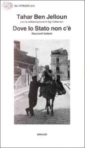 Copertina del libro Dove lo Stato non c'è di Tahar Ben Jelloun, Egi Volterrani